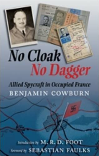 Read Online No Cloak, No Dagger: Allied Spycraft in Occupied France pdf epub