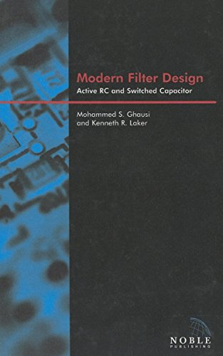 Modern Filter Design: Active RC and switched capacitor (Materials, Circuits and Devices) (Switched Capacitor Filters Theory Analysis And Design)
