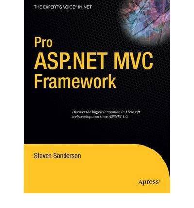 Pro ASP.NET MVC Framework (Expert's Voice in .Net) (Paperback) - Common by aPress