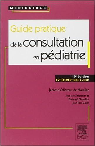 Guide pratique de la consultation en pédiatrie de Jérôme Valleteau De  Moulliac (15 août 2012 bb1bda59aeef