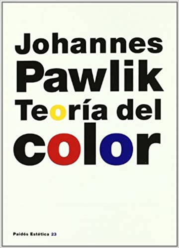 Teoría del color (Estética): Amazon.es: Johannes Pawlik: Libros