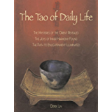 The Tao of Daily Life: The Mysteries of the Orient Revealed The Joys of Inner Harmony Found The Path to Enlightenment…