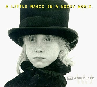 A Little Magic In A Noisy World: ACT World Jazz by Various Artists