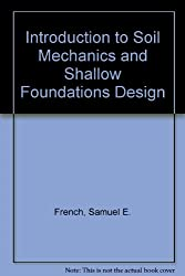 Introduction to Soil Mechanics and Shallow Foundations Design
