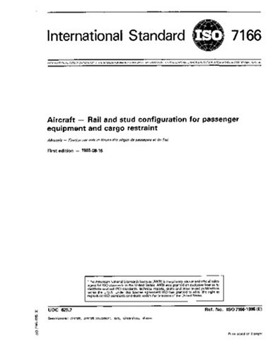 Download ISO 7166:1985, Aircraft - Rail and stud configuration for passenger equipment and cargo restraint ebook