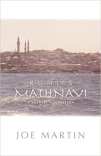 Book Rumi's Mathnavi: A Theatre Adaptation
