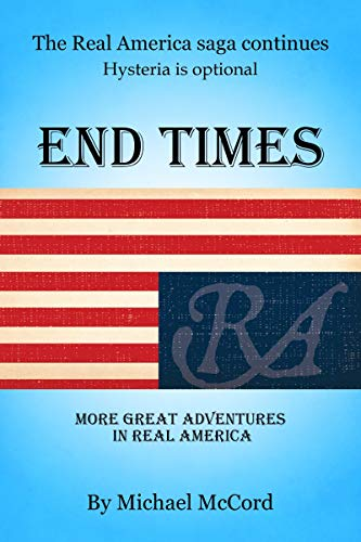 End Times: More Great Adventures in Real America by [McCord, Michael]