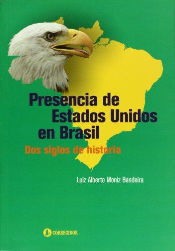 Presencia de Estados Unidos en Brasil. Dos siglos de historia (Spanish Edition)