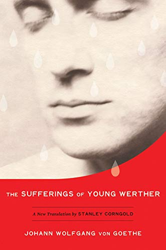 The Sufferings of Young Werther: A New Translation by Stanley Corngold