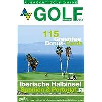 Golf Guide Südeuropa 2012 - Portugal, Spanien und Zypern