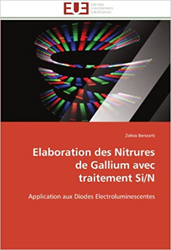 Elaboration des Nitrures de Gallium avec traitement Si/N: Application aux Diodes Electroluminescentes (Omn.Univ.Europ.)