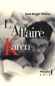 L'Affaire Karen par Jose Angel Manas