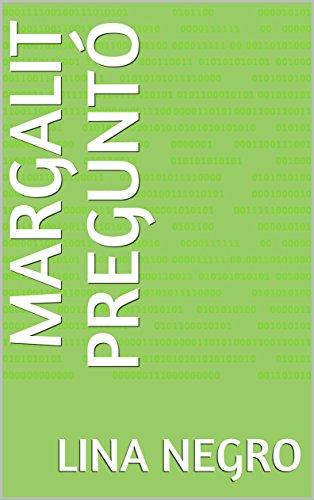 Margalit preguntó (Spanish Edition) by [negro, lina]