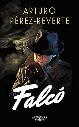 Falcó (Serie Falcó) eBook: Pérez-Reverte, Arturo: Amazon.es ...