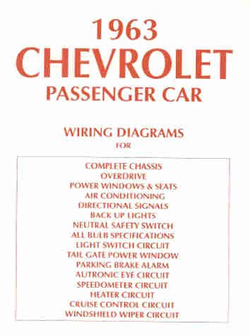 1963 Chevy Wiring Diagram Manual Reprint Impala, SS Bel Air ... on chevrolet brakes, chevrolet maintenance schedule, chevrolet cooling system, chevrolet headlights, chevrolet parts schematics, chevrolet electrical schematics, chevrolet interior, chevrolet electrical diagrams, chevrolet wiring harness, chevrolet drawings,