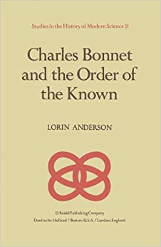 Charles Bonnet and the Order of the Known (Studies in the History of Modern Science)