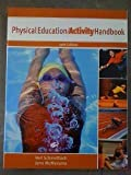 img - for The Physical Education Activity Handbook (10th Edition) by Neil Schmottlach (2001-10-08) book / textbook / text book