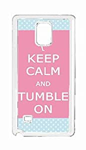 keep calm and tumble on Snap-on Hard Back Case Cover Shell for Samsung Galaxy Note 4 -3781