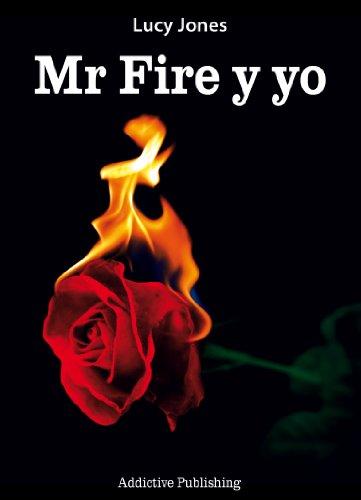 Mr Fire y yo - Volumen 1 (Spanish Edition)