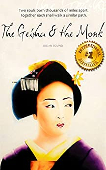 The Geisha and The Monk (Novels by Julian Bound Book 3) by [Bound, Julian D.]