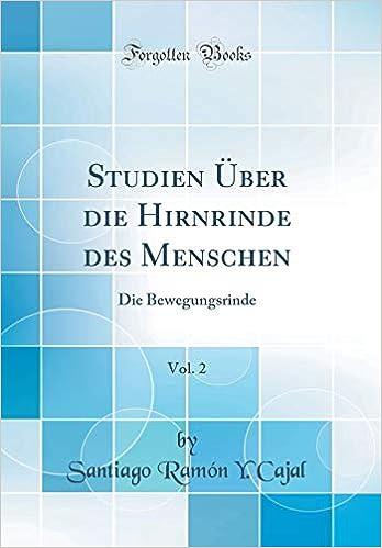Studien Über die Hirnrinde des Menschen, Vol. 2: Die Bewegungsrinde ...