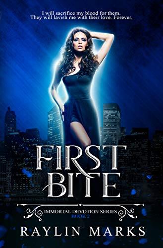 First Bite, Book 2: A Reverse Harem Immortal Devotion Series