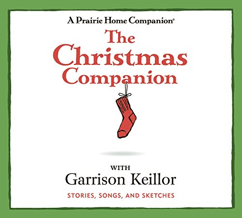 The Christmas Companion: Stories, Songs, and Sketches (A Praire Home Companion)