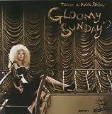 Gloomy Sunday Tribute to Billi by Saori Yano (2008-12-03)