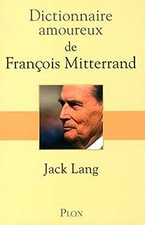 Dictionnaire amoureux de François Mitterrand, Lang, Jack