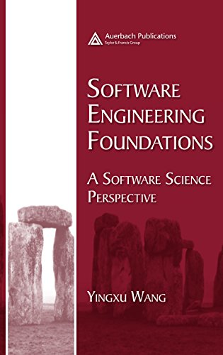 Download Software Engineering Foundations: A Software Science Perspective (Software Engineering Series) Pdf