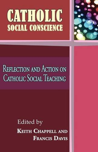 Read Online Catholic Social Conscience: Reflection and Action on Catholic Social Teaching pdf epub