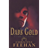 Dark Gold: Number 3 in series (Dark Series)