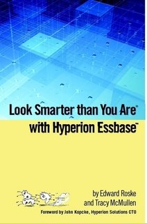 Hyperion Essbase for Mere Mortals: An Insider's ()