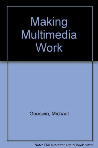 Making Multimedia Work