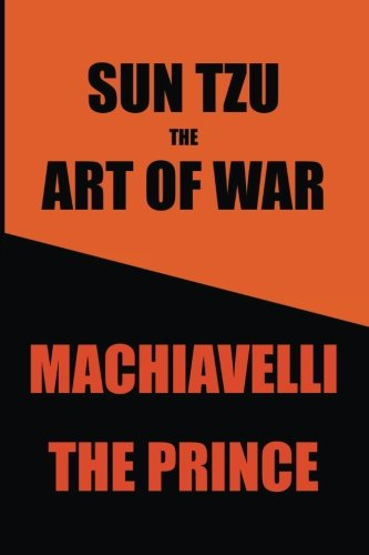 Sun Tzu's Art of War & Machiavelli's Prince: Two Great Works in One Book