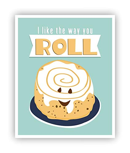 I Like the Way You Roll Pun Poster 11 x 14 ()