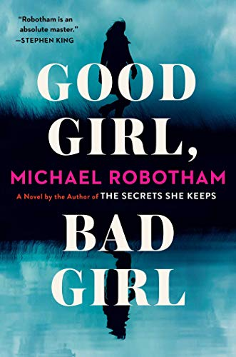 Good Girl, Bad Girl: A Novel