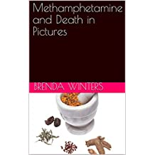 Methamphetamine and Death in Pictures