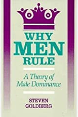 Why Men Rule: A Theory of Male Dominance Paperback