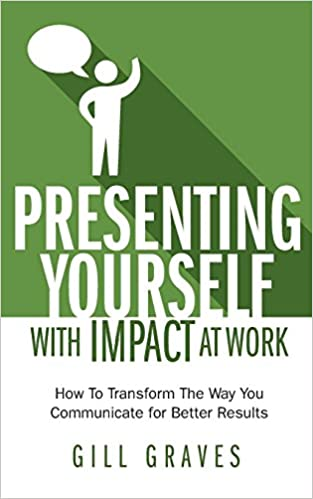 Presenting Yourself With Impact At Work