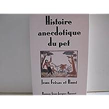 Histoire anecdotique du pet de l'Antiquité à nos jours