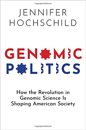 Genomic Politics: How the Revolution in Genomic Science is Shaping American Society