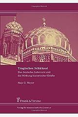 Tragisches Schicksal: Das deutsche Judentum und die Wirkung historischer Kräfte. Eine Übung in angewandter Geschichtsphilosophie (German Edition) Paperback