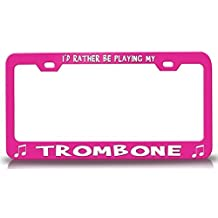 License Plate Covers I'D Rather Be Playing My Trombone With Music Note Steel Metal License Plate Frame Pink