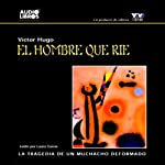 El Hombre Que Rie [The Man Who Laughs] | Victor Hugo