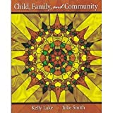 Child Family and Community, Smith, Julie K. and Lake, Kelly O., 0757579787