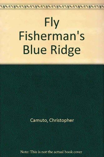 - A Fly Fisherman's Blue Ridge