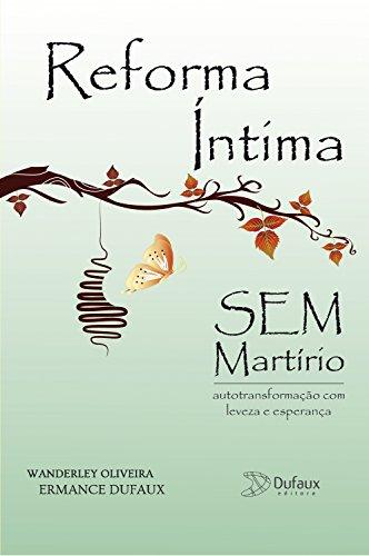 Reforma íntima sem martírio: Autotransformação com leveza e esperança (Harmonia interior) (Portuguese Edition)