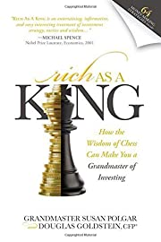 Rich As A King: How the Wisdom of Chess Can…