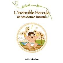L'invincible Hercule et ses douze travaux: Un récit mythologique (Il était une fois t. 3) (French Edition)